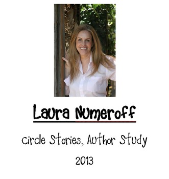 Laura Numeroff Author Study (circle stories)