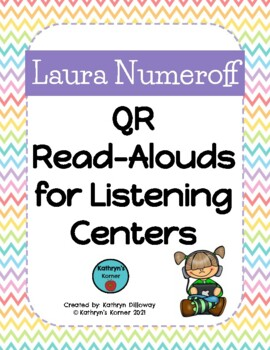 Laura Numeroff QR Read-Alouds (Listening Center)
