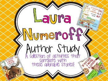 Laura Numeroff {A Complete Unit} - If you Give...
