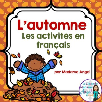 L'automne:  Autumn (Fall) Themed Literacy Activities in French