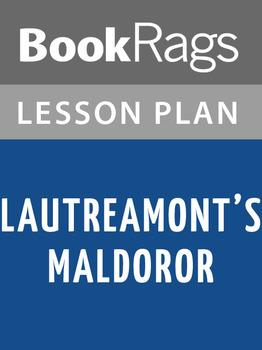 Lautréamont's Maldoror: Translated by Alexis Lykiard Lesson Plans