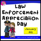 Law Enforcement Appreciation Day- January 9th