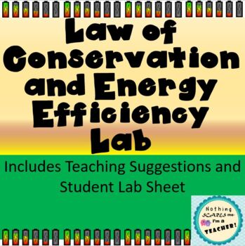 Hands-On Law of Conservation of Energy and Efficiency Lab