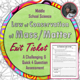 Law of Conservation of Mass (Matter) Exit Ticket