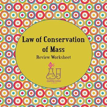 Law Of Conservation Of Mass Worksheet By Sparkling Science Tpt