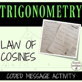 Law of Cosines Coded Message for Trigonometry RECENTLY UPDATED