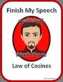 Finish My Speech: Law of Cosines