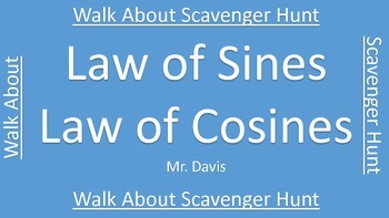 Law of Sines, Law of Cosines Walk About Scavenger Hunt