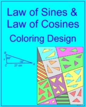 Trig - Law of Sines and Law of Cosines - Coloring Activity