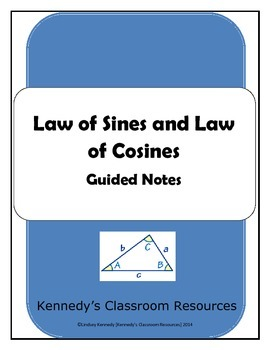 Law of Sines and Law of Cosines - Guided Notes
