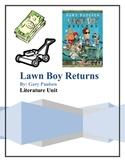 """Lawn Boy Returns"", by Gary Paulsen, Literature Unit, 51 Total Pages!"