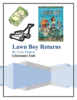 """Lawn Boy Returns"", by Gary Paulsen, Literature Unit, 51 Total Pages!"