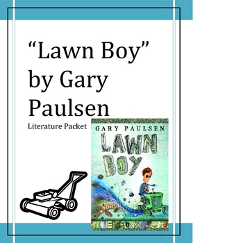 """Lawn Boy"", by Gary Paulsen, Literature Unit, 54 Total Pages!!!"