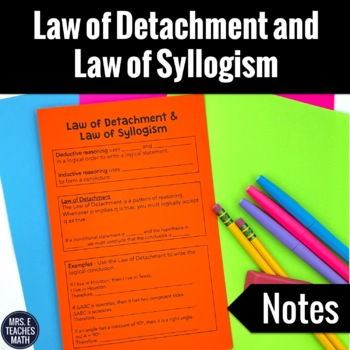 Laws Of Detachment And Syllogism Foldable Notes By Mrs E Teaches Math