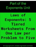 Laws of Exponents:  5 Tiered Worksheets From One Exponent Law per Problem to 5