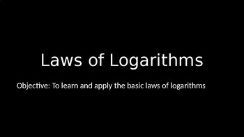 Laws of Logarithms - PowerPoint Lesson (8.5)