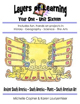 Layers of Learning Unit 1-16, Ancient South America, S. Am