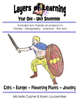 Layers of Learning Unit 1-17 Celts, Europe, Flowering Plan