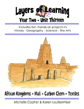 Layers of Learning Unit 2-13 African Kingdoms, Mali, Carbo