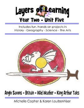 Layers of Learning Unit 2-5 Anglo-Saxons, Britain, Wild We