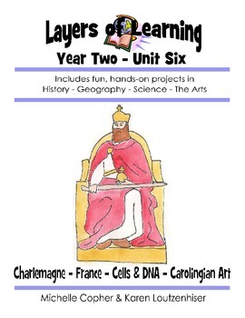 Layers of Learning Unit 2-6 Charlemagne, France, Cells & D