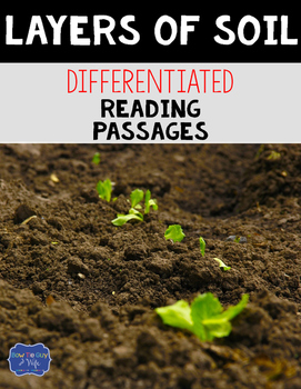 Layers of Soil Differentiated Reading Passages & Questions