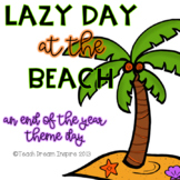 Lazy Day at the Beach {An End of the Year Theme Day}