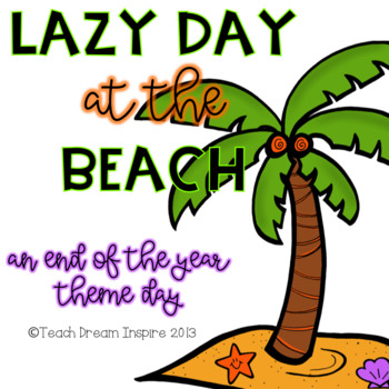 Lazy Day at the Beach End of the Year Theme Day