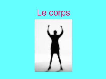 Le Corps - The Body