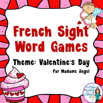 Sight Word Games in French with a Valentine's Day Theme (Saint Valentin)