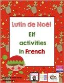 Elf activities in French: Le lutin de Noel