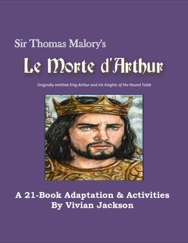 Le Morte D'Arthur: An Adaptation of the 21 Book Collection