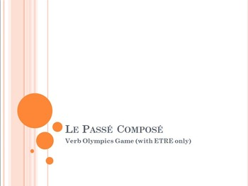 Le Passé Composé : Verb Olympics Game (P.C. with ETRE only)