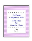 Le Passé Composé * Pac ~ Activities For French Class