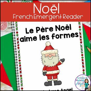 French Christmas Themed Emergent Reader: Le Père Noël aime les formes
