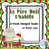 French Christmas Themed Emergent Reader: Le Père Noël s'habille