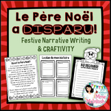 "Le Père Noël a disparu! / ""Santa is missing!"" Writing & Craftivity"