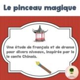 Le pinceau magique - une étude de drame et de français pour divers niveau FRENCH