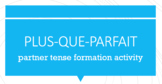 Le Plus-Que-Parfait : Partner Speaking Activity