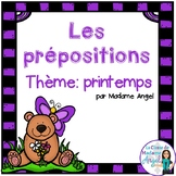 Prépositions (le printemps):  Spring Themed Preposition Mini-Unit in French
