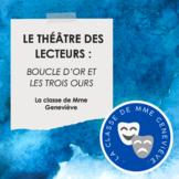 Le Théâtre des lecteurs : BOUCLES D'OR ET LES TROIS OURS