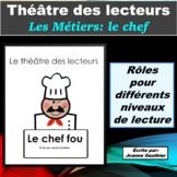 Le Théâtre des lecteurs: Les métiers - le chef cuisinier