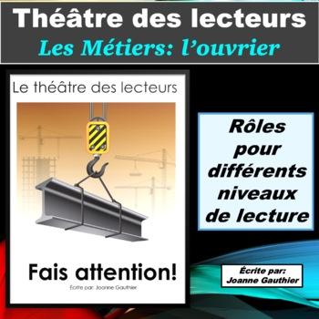 Le Théâtre des lecteurs: Les métiers - l'ouvrier/l'ouvrière