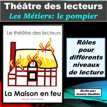 Le Théâtre des lecteurs: Les métiers - le pompier/la pompière