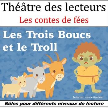 Le Théâtre des lecteurs: Les Trois Boucs et le Troll {Three Billy Goats Gruff)