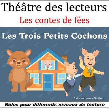 Le Théâtre des lecteurs: Les Trois Petits Cochons {The Three Little Pigs}