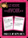 Le Verbe Avoir --- Fiches D'Activités avec Examen Final