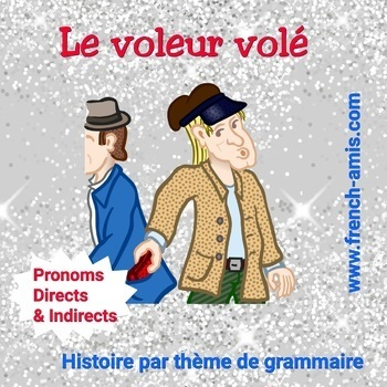 French Direct and Indirect pronouns -TPR french story - Le Voleur Volé