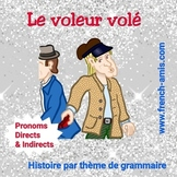 French reading -Direct, Indirect pronouns -a story w/ exercises -Le Voleur Volé