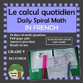 Le calcul quotidien – Daily Math Spiral Review in FRENCH Gr.5 (Month D-December)